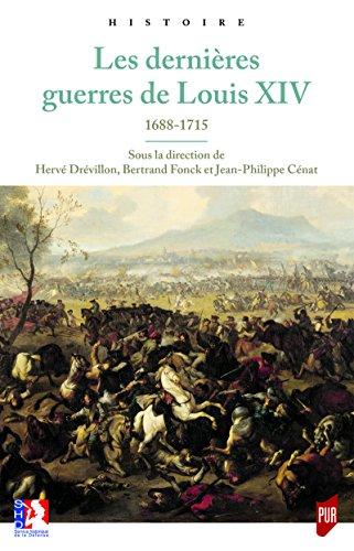 Les dernires guerres de Louis XIV: 1688-1715