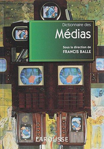 Dictionnaire des médias (Referents) par Francis Balle