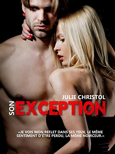 Son Exception: Spin-off de Mon exception déjà paru par Julie Christol