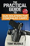 Best Concealed Carry Holsters - The Practical Guide to Gun Holsters for Concealed Review