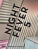 Night Fever 5 : Hospitality Design