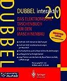 Dubbel interaktiv 2.0, 1 CD-ROM (Industrielizenz Mehrplatzversion) Das elektronische Taschenbuch für den Maschinenbau. Für Wi