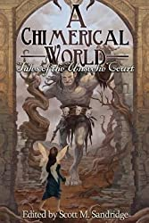 [ A CHIMERICAL WORLD: TALES OF THE UNSEELIE COURT ] by Sandridge, Scott M ( AUTHOR ) Feb-12-2014 [ Paperback ]