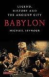 Image de Babylon: Legend, History and the Ancient City