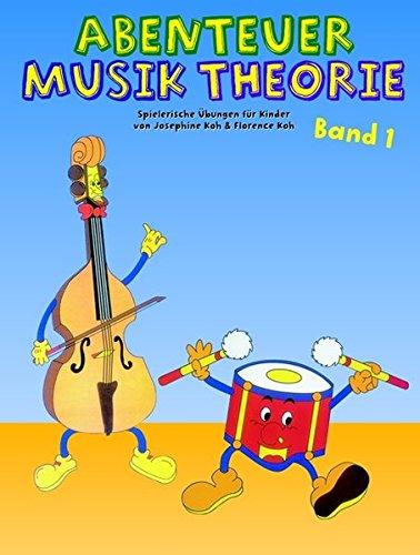 Abenteuer Musiktheorie -Spielerische Übungen für Kinder im Vorschulalter-: Lehrmaterial, Musiktheorie
