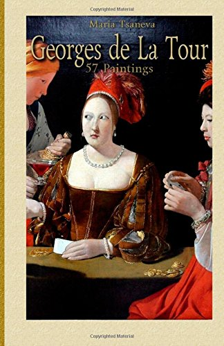 Georges de La Tour:  57 Paintings: Volume 33 (Annotated Masterpieces)