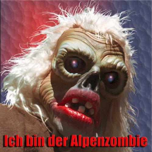 Ich bin der Alpenzombie - Halloween Ich Geist