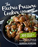 The Electric Pressure Cooker Cookbook: 200 Fast and Foolproof Recipes for Every Br
