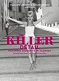 The Killer Detail: Defining Moments in Fashion - Elisabeth Quin, Francois Armanet