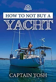 How to not, Buy a Yacht (Sailing Nandji Book 1) (English Edition)