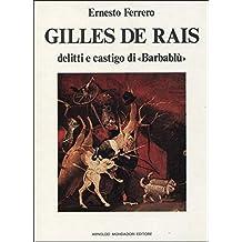 """Gilles de rais. """"Delitto e castigo di Barbablù""""."""