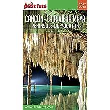CANCÚN - LA RIVIERA MAYA / PÉNINSULE DU YUCATÁN 2017/2018 Petit Futé