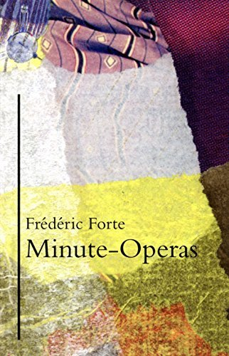 Minute-Operas by Frederic Forte (2015-01-15)