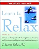 eBook Gratis da Scaricare Learn to Relax Proven Techniques for Reducing Stress Tension and Anxiety and Promoting Peak Performance by C Eugene Walker 2001 01 15 (PDF,EPUB,MOBI) Online Italiano