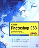 Adobe Photoshop CS3 Kompendium - Preistipp (Kompendium/Handbuch)