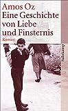 Eine Geschichte von Liebe und Finsternis: Roman (suhrkamp taschenbuch) - Amos Oz