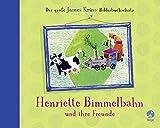 Henriette Bimmelbahn und ihre Freunde - Der große James Krüss Bilderbuchschatz: Neuausgabe