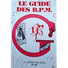 Le Guide des BPM - Volume n°1- (French Edition)