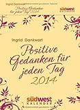Positive Gedanken für jeden Tag 2014 Textabreißkalender von Dankwart. Ingrid Solvana (2013) Broschiert