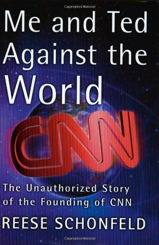 me-and-ted-against-the-world-the-unauthorized-story-of-the-founding-of-cnn