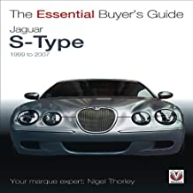 Jaguar S-Type - 1999 to 2007 The Essential Buyer's Guide by Thorley, Nigel ( AUTHOR ) Aug-01-2012 Paperback