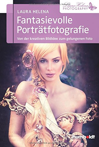 Fantasievolle Porträtfotografie: Von der kreativen Bildidee zum gelungenen Foto (humboldt - Freizeit & - Kreative Männliche Kostüm