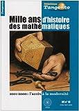 Tangente, N° 10, Hors-série : Mille ans d'histoire des mathématiques : 1001-2000 : l'accès à la modernité