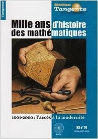 Mille ans d'histoire des mathématiques - Tangente, N° 10, Hors-série par Hervé Lehning