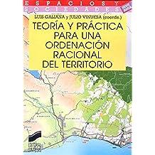 Teoría y práctica para una ordenación racional del territorio (Espacios y sociedades)