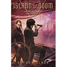 [Island of Doom] (By: Arthur Slade) [published: September, 2013]