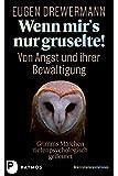 Wenn mir's nur gruselte! Von Angst und ihrer Bewältigung: Grimms Märchen tiefenpsychologisch gedeutet - Eugen Drewermann