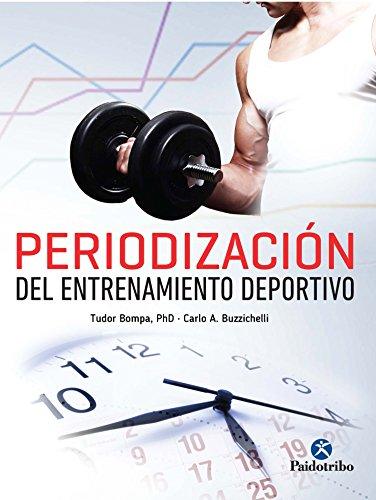 Periodización del entrenamiento deportivo (Deportes nº 24) por Tudor O. Bompa