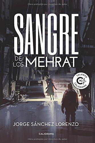 Sangre de los Mehrat (Talento) por Jorge Sánchez Lorenzo