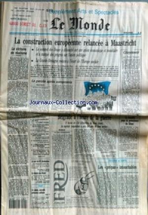 MONDE (LE) [No 14579] du 12/12/1991 - LA VICTOIRE DU REALISME - LA CONSTRUCTION EUROPEENNE RELANCEE A MAASTRICHT - LA PERCEE APRES COMPROMIS PAR PHILIPPE LEMAITRE - LE SORT DE M. GORBATCHEV - LA REMISE DES NOBEL - LE JAPON - NOUVELLE PUISSANCE MILITAIRE - CITOYENNETE PAR BRUNO FRAPPAT - LA BATAILLE POUR LA PRESIDENCE DU SENAT - LES PREPAS INTOUCHABLES +¼ BELGRADE A L'HEURE DE LA GUERRE PAR FLORENCE HERTMANN. par Collectif