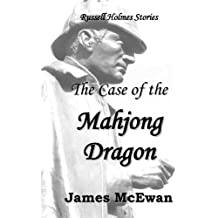 The Case of the Mahjong Dragon: And other Russell Holmes stories.