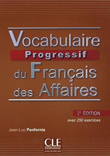 Vocabulaire Progressif Du Francais DES Affaires 2eme Edition: Livre + CD Audio por Jean-Luc Penfornis