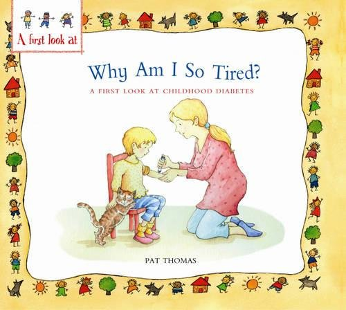 Why am I so tired? : a first look at childhood diabetes