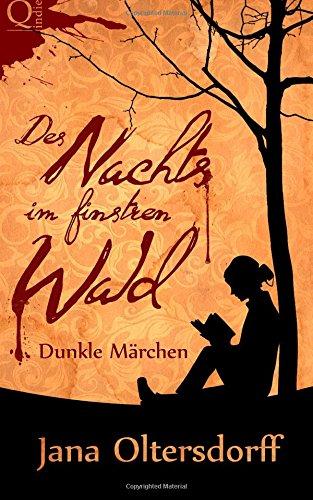 Buchseite und Rezensionen zu 'Des Nachts im finstren Wald' von Jana Oltersdorff