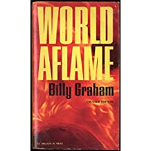 World Aflame By Billy Graham (Crusade Edition)