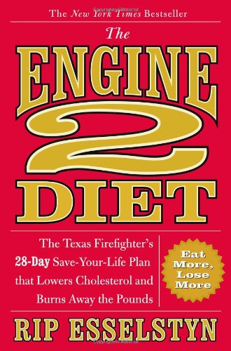 the-engine-2-diet-the-texas-firefighters-28-day-save-your-life-plan-that-lowers-cholesterol-and-burn