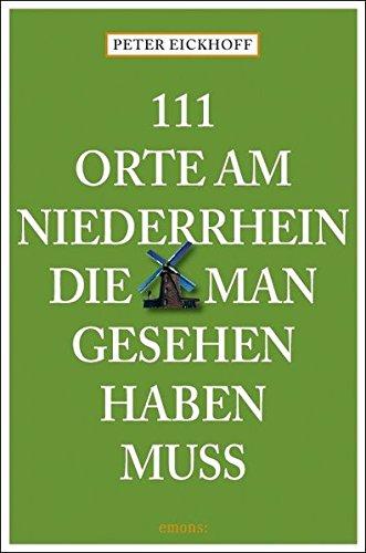 Image of 111 Orte am Niederrhein, die man gesehen haben muss: Reiseführer