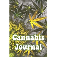 """Cannabis Journal: 120 Page 6"""" x 9"""" Notebook For Tracking And Managing Medicinal Marijuana Purchases And Uses"""
