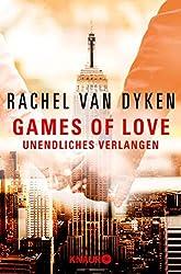 Games of Love -  Unendliches Verlangen: Roman (Die Games of Love-Reihe 2)