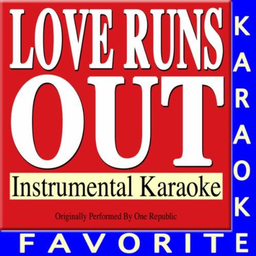 Love Runs Out (Originally Performed By One Republic) [Instrumental Karaoke]