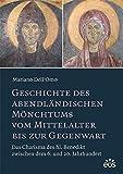 Geschichte des abendländischen Mönchtums vom Mittelalter bis zur Gegenwart: Das Charisma des hl. Benedikt zwischen dem 6