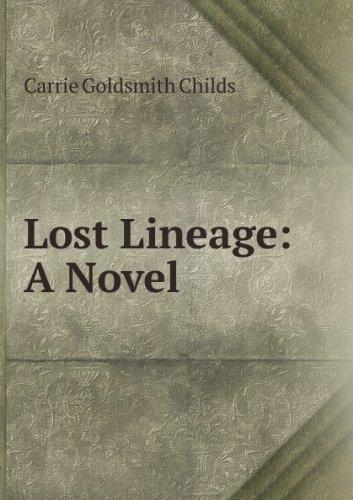 Lost Lineage: A Novel par Carrie Goldsmith Childs