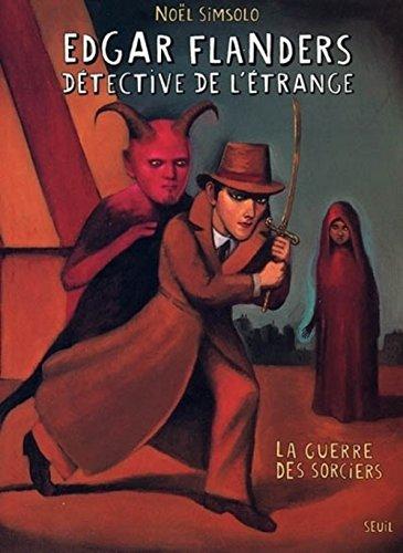 Edgar Flanders, détective de l'étrange : La guerre des sorciers