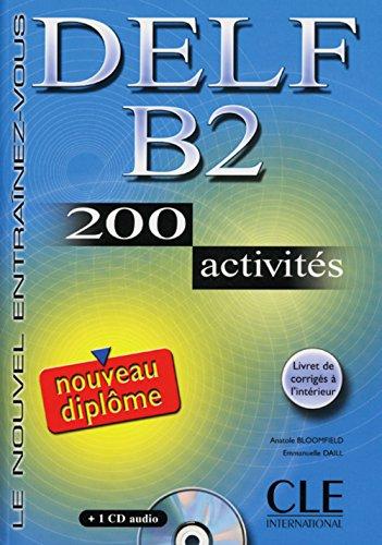 DELF B2: 200 activités. Livre + corrigés + CD audio