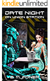 Date Night on Union Station (EarthCent Ambassador Book 1)