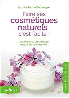 Faire ses cosmétiques naturels, c'est facile (Les maxi pratiques t. 43)